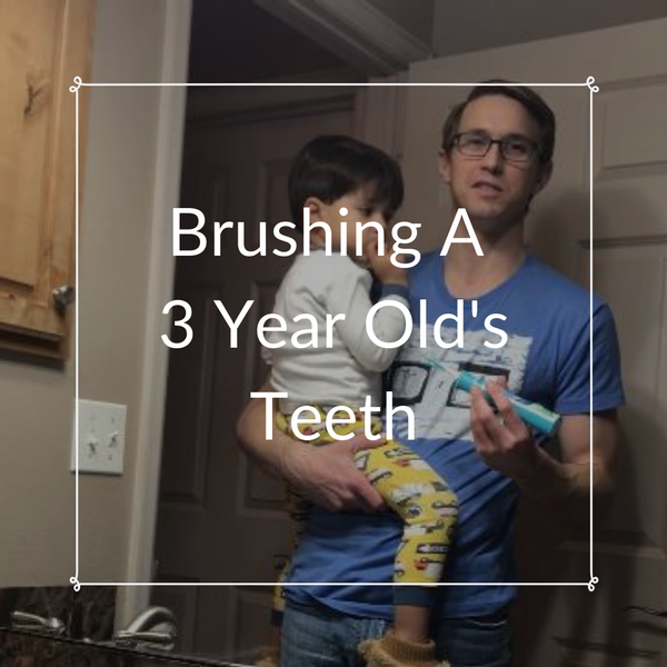 How To Brush A Three Year Old's Teeth?